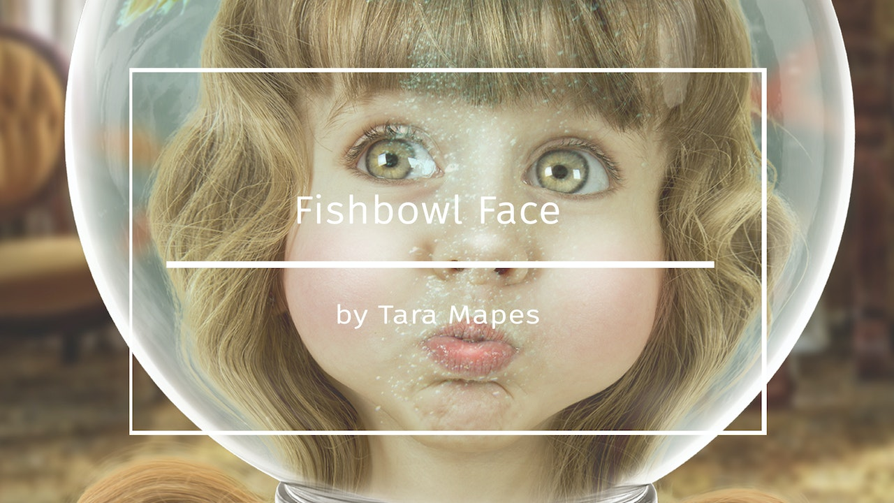 Fishbowl Face Tutorial by Tara Mapes