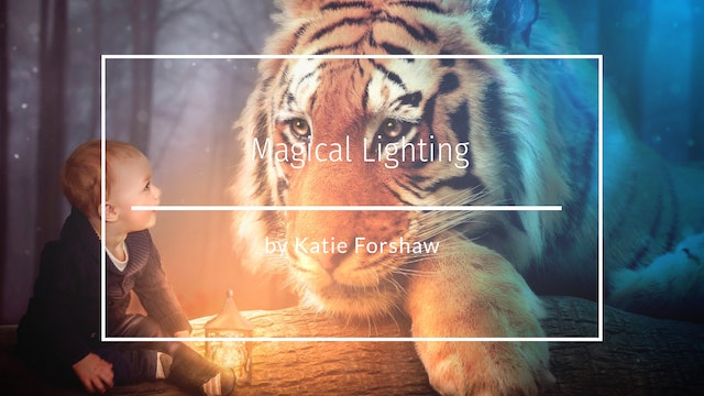Magical Lighting by Katie Forshaw - Makememagical - PART 1 - Feb 2020