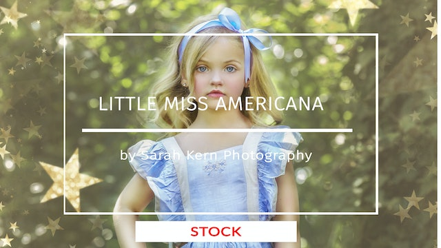 Little Miss Americana | Fine Art Tutorial by Sarah Kern Photography - JULY 2020