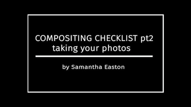 Taking Photos for Composites, Checklist Pt2 by Samantha Easton April 2020