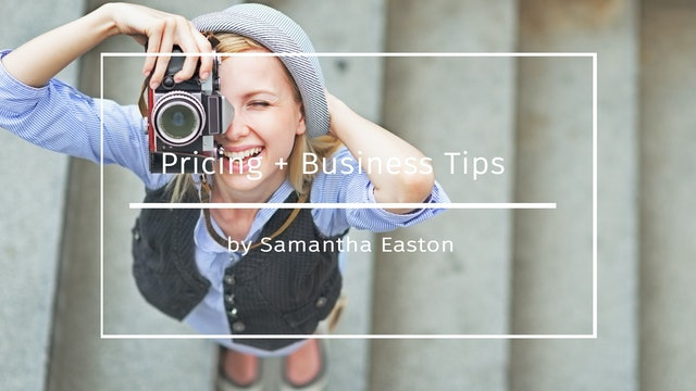 Pricing + Business Tips by Samantha Easton - April 2020