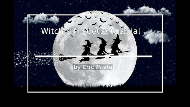 Witch on broomstick silhouette tutorial by Eric Miele - 22nd OCTOBER 2020