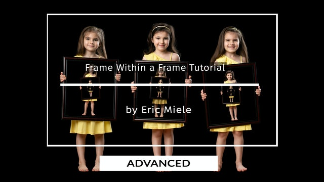 Frame within a Frame tutorial for advanced users by Eric Miele - JULY 2020