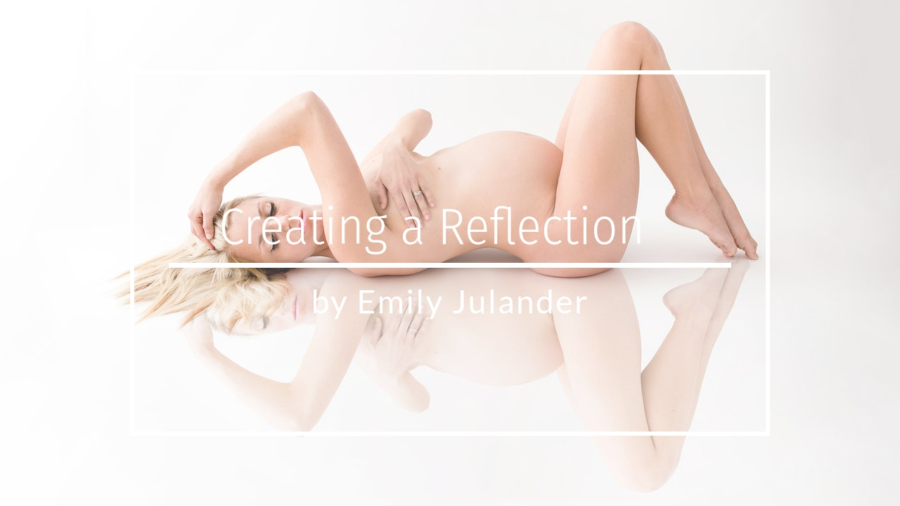 Creating a Reflection by Emily Julander - Feb 2020