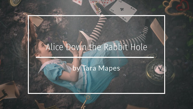 Alice Down the Rabbit Hole by Tara Mapes March 2020