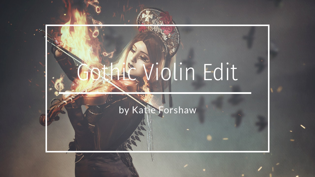Gothic Violin Edit by Katie Forshaw - Makememagical