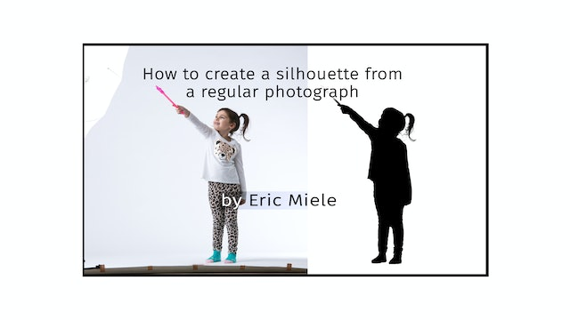 How to create a silhouette by Eric Miele - JULY 2020