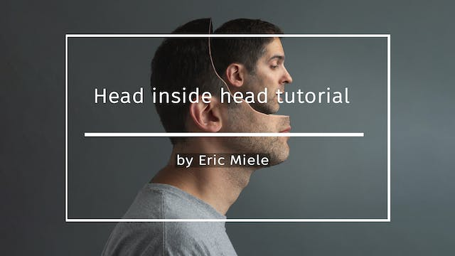Head inside head tutorial by Eric Mie...