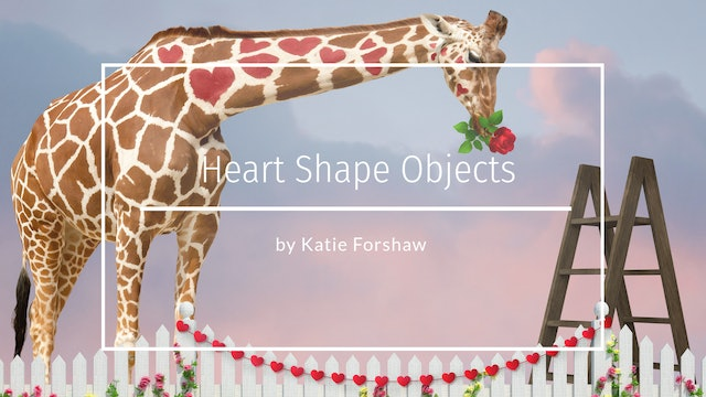 Heart shaped objects by Katie Forshaw February 2021