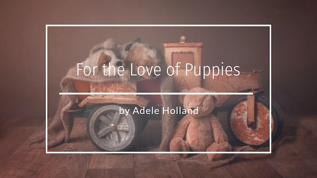 For The Love of Puppies - Adele - April 2020