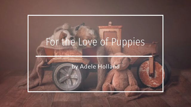 For The Love of Puppies - Adele - Apr...