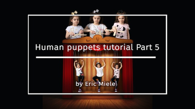 Human Puppets Part 5 by Eric Miele MAY 2021