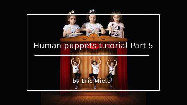 Human Puppets Part 5 by Eric Miele MA...