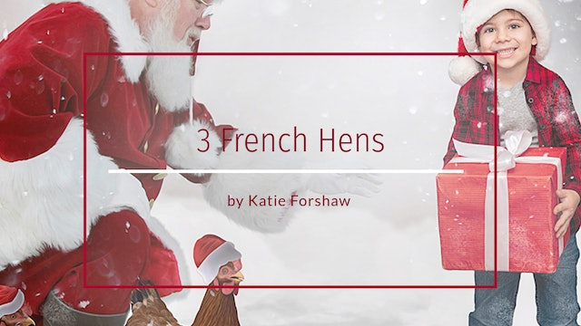 3  French Hens by Katie Forshaw - October 2020
