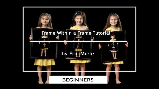 Frame Within a Frame Tutorial for Beginners by Eric Miele - JULY 2020