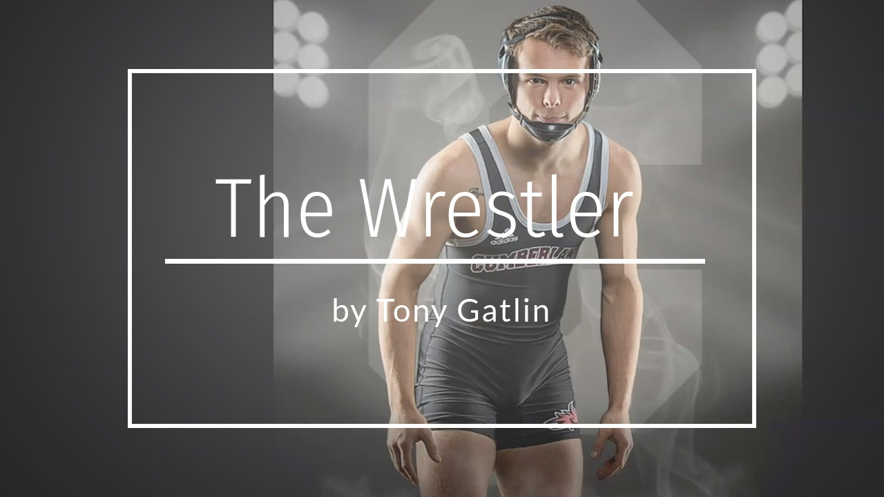 The Wrestler by Tony Gatlin - March 2020