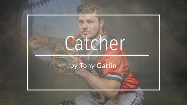 Composite Sports Portrait - Catcher by Tony Gatlin - March 2020