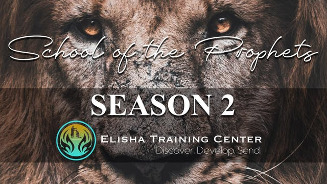 Elisha Training Center | School of the Prophets Part 1 | S2