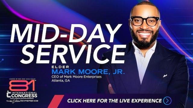 Midday Service with Elder Mark Moore
