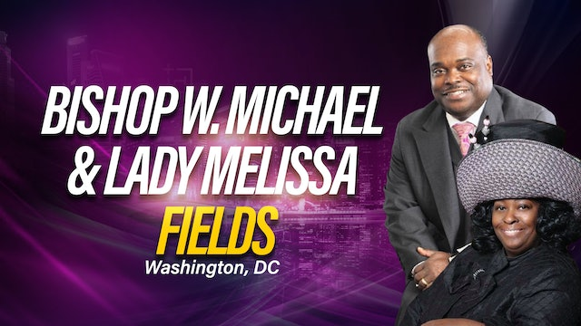 General Workshop with Bishop W. Michael Fields and Lady Melissa Fields