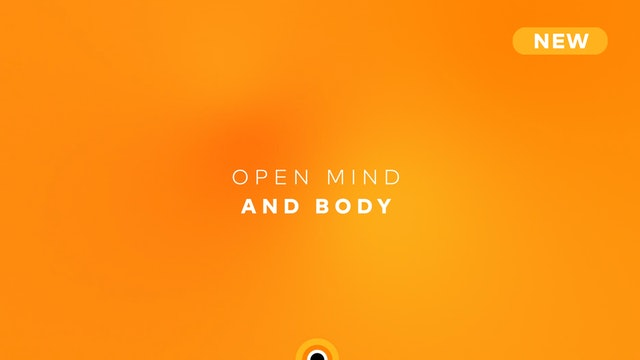 Open Mind and Body