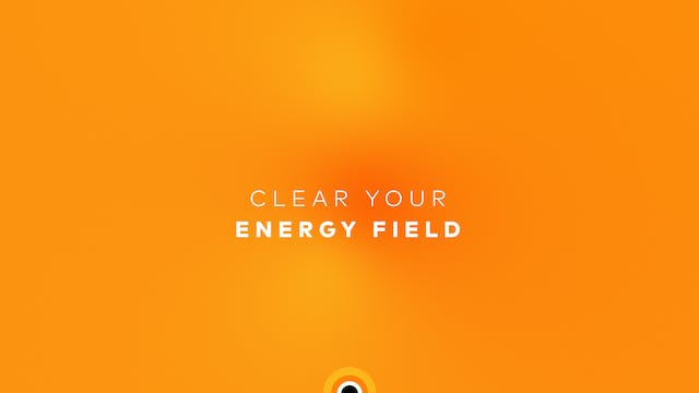 Clear Your Energy Field