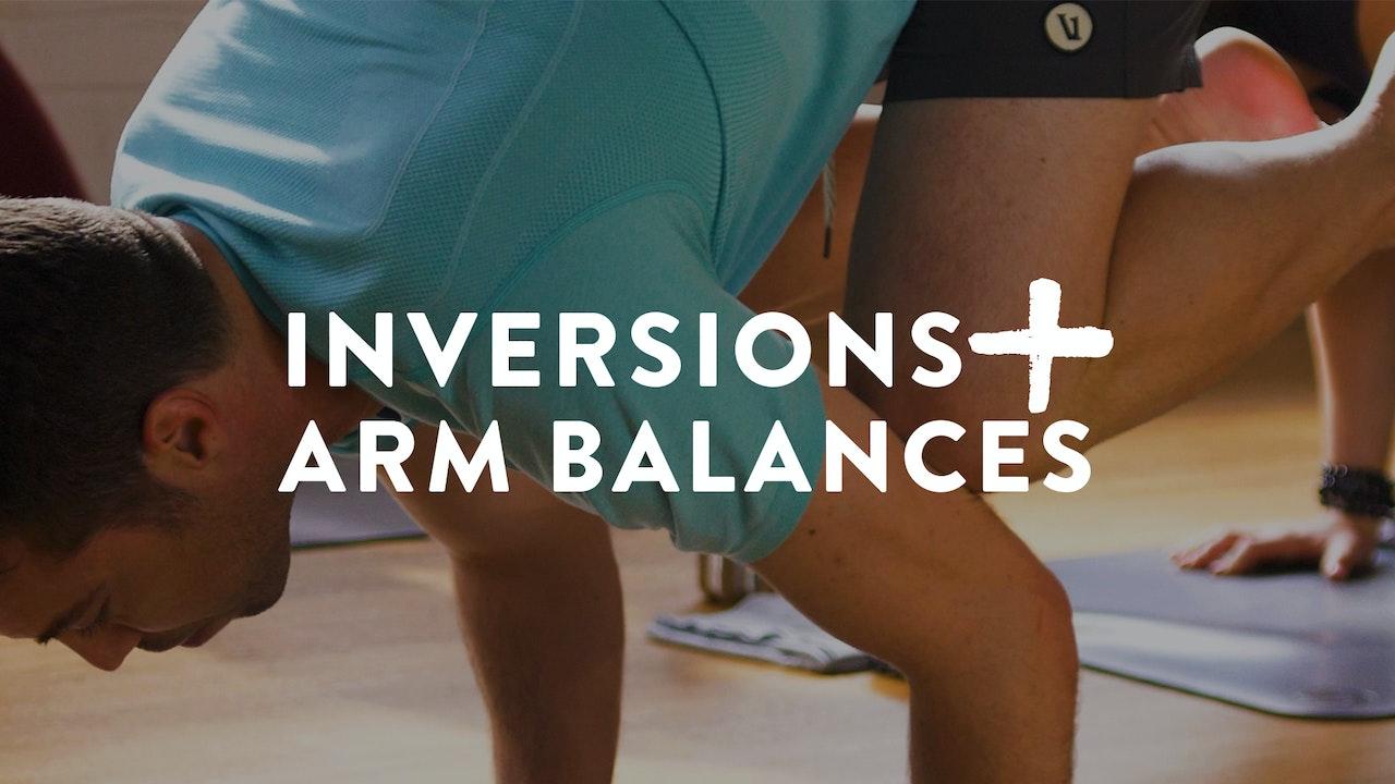 Inversions + Arm Balances