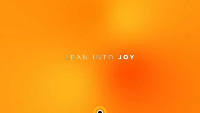Lean Into Joy