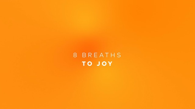 8 Breaths to Joy