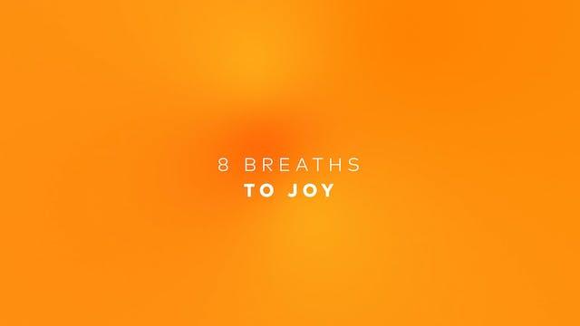 8 Breaths to Joy
