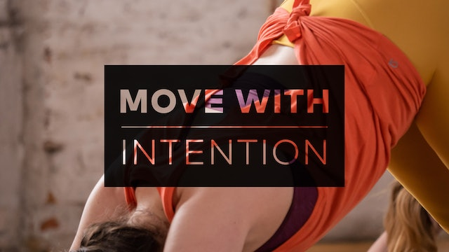 Move with Intention