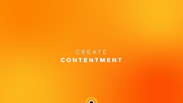 Create Contentment
