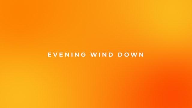 Evening Wind Down
