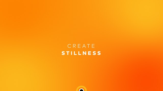 Create Stillness
