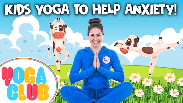 YOGA CLUB! Week 29 - Kids Yoga To Help Anxiety 🌈