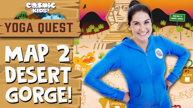 YOGA QUEST | MAP 2: Desert Gorge! 🐫