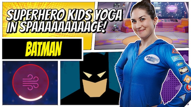Batman | Superhero Kids Yoga in Space (app exclusive)