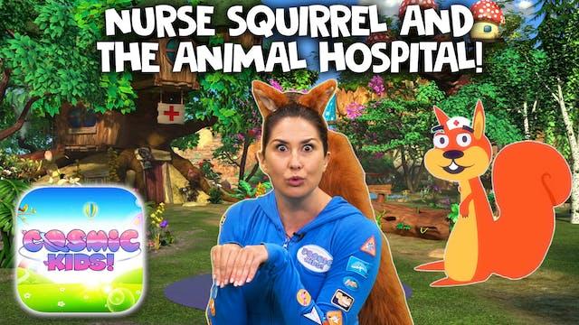 Nurse Squirrel 🐿   | A Cosmic Kids Yo...