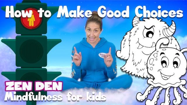 How to Make Good Choices! | Zen Den