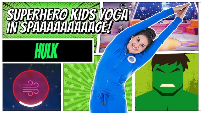 Hulk  | Superhero Kids Yoga in Space (app exclusive)