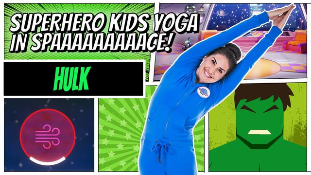 Hulk  | Superhero Kids Yoga in Space ...