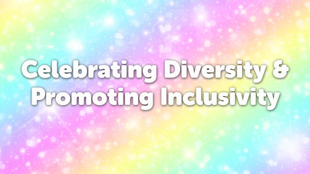 Celebrate diversity + promote inclusivity