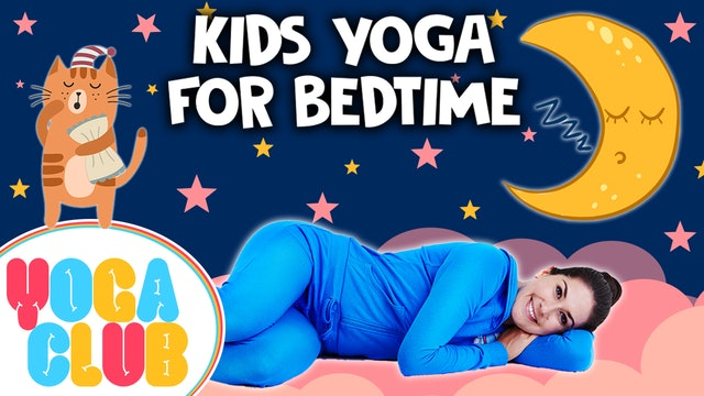 YOGA CLUB! Week 38 - Kids Yoga For Bedtime 💤