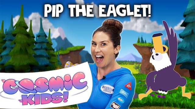 Pip the Eaglet | A Cosmic Kids Yoga A...