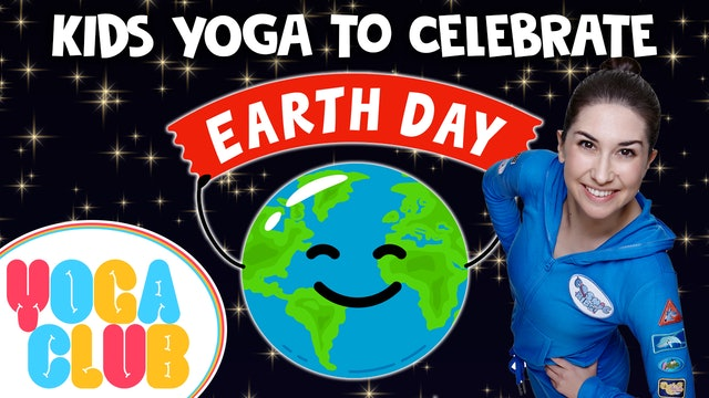 YOGA CLUB! Week 37 - Yoga For Earth Day 2021 🌎