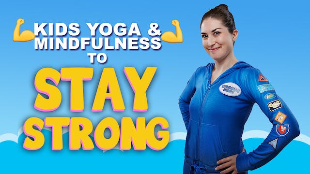 Kids yoga and mindfulness to STAY STRONG