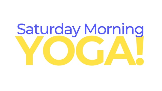 SATURDAY MORNING YOGA