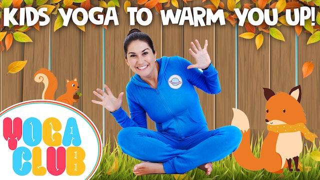 YOGA CLUB! Week 12 - Yoga To Warm You Up!
