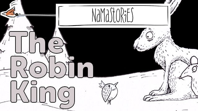 The Robin King (Namastories)