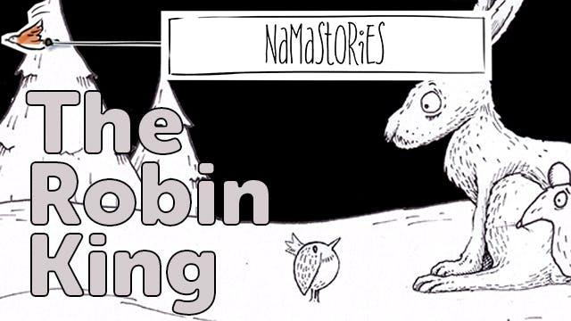 The Robin King (Namastories)